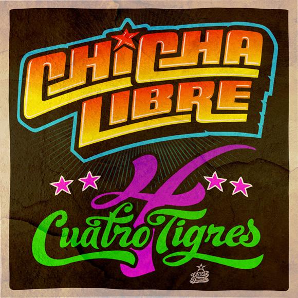 chicha-libre-cuatro-tigres-elliot-tupac